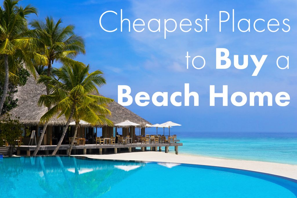 Cheapest places to buy a beach home beltmann corporate for How to buy a house cheap