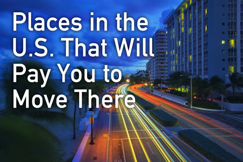 Places In The U S That Will Pay You To Move There